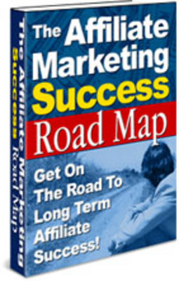 Product picture The Affiliate Marketing Success Road Map