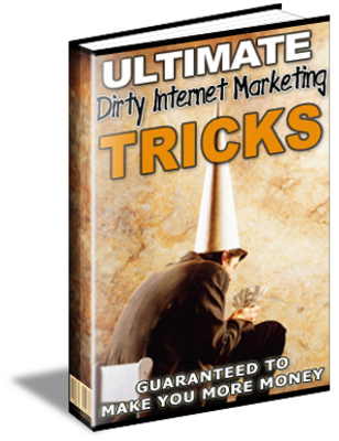 Product picture Ultimate Dirty Internet Marketing Tricks